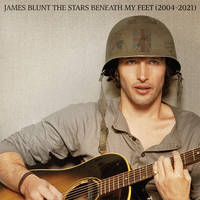 James Blunt - The Stars Beneath My Feet (2004-2021) [Deluxe 2CD Book]