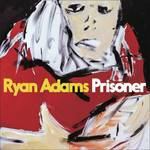 Ryan Adams - Prisoner [Indie Exclusive Limited Edition Red Vinyl]