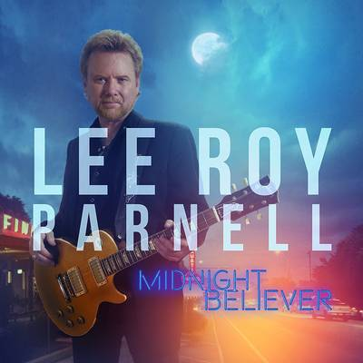 Lee Roy Parnell - Midnight Believer