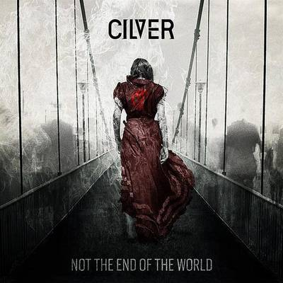 Cilver - Not The End Of The World