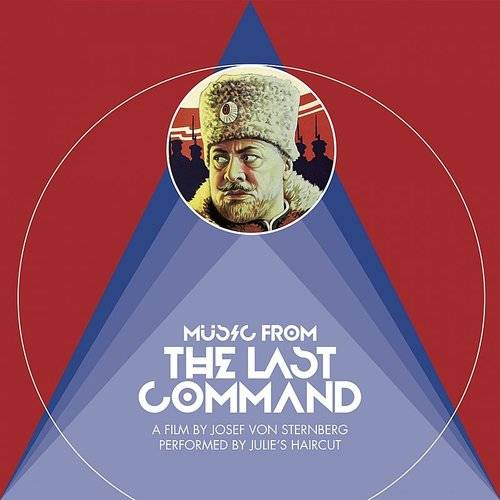 Music From The Last Command (A Film By Josef Von Sternberg Performed By Julie's Haircut)