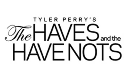 Tyler Perry's The HAVES & The HAVE-NOTS [The Play]