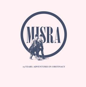 Misra Records 15 Years: Adventures in Obstinacy