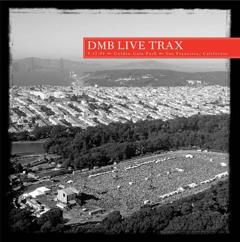 Dave Matthews Band Live Trax Vol 2: 9 12 04 Golden Gate Park, San Francisco CA
