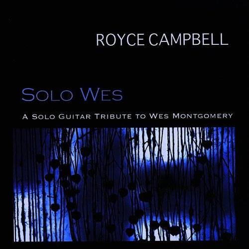 Solo Wes: A Solo Guitar Tribute To Wes Montgomery