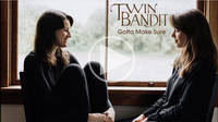 Twin Bandit - Full Circle