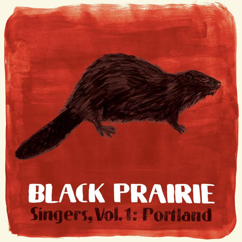 Black Prairie SINGERS VOL.1 : PORTLAND