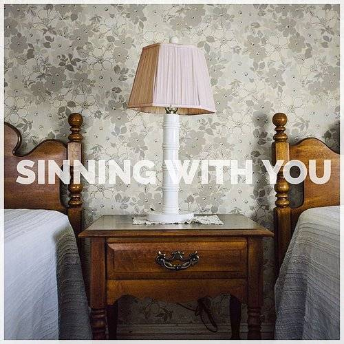 Sinning With You - Single