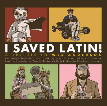 I Saved Latin! A Tribute To Wes Anderson [RSD Drops Sep 2020]