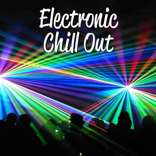 Top 40 - Electronic Chill Out - Dance Party, Ibiza