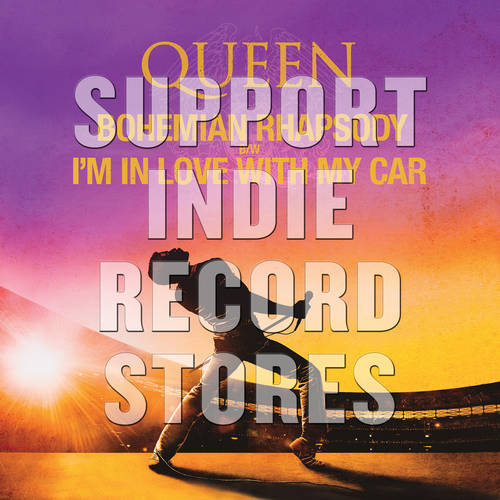 """Bohemian Rhapsody""/""I'm in Love with My Car"" [RSD 2019]"