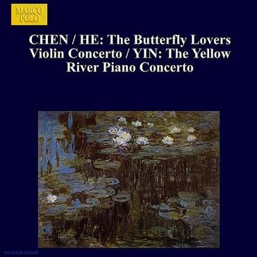 Chen / He: Butterfly Lovers Violin Concerto (The) / Yin: The Yellow River Piano Concerto