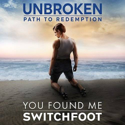 You Found Me (Unbroken: Path To Redemption) - Single