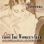 The Jayhawks - Live from the Women's Club