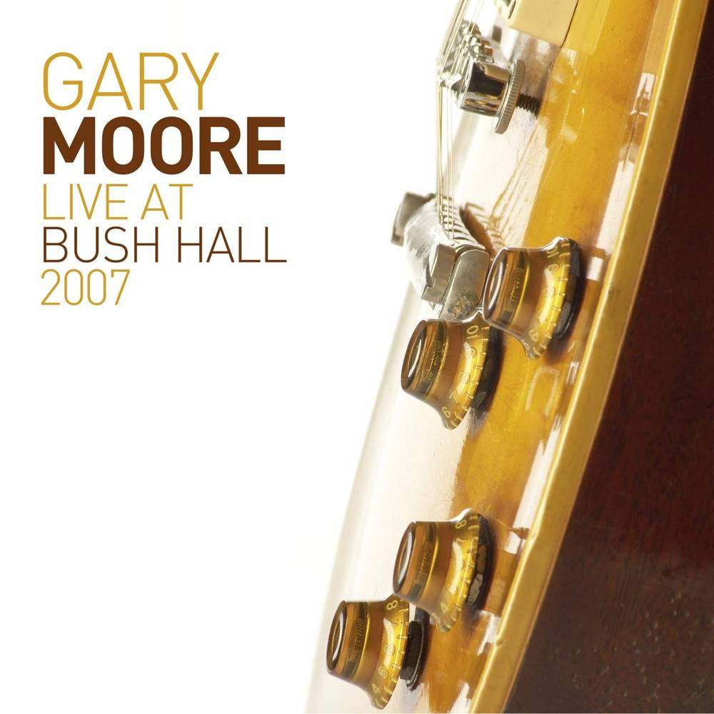 Gary Moore - Live At Bush Hall 2007 [2LP/CD]