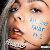 Bebe Rexha - All Your Fault: Pt. 2 EP