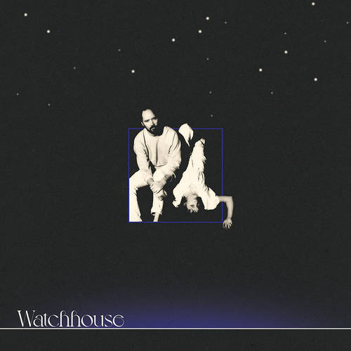 Watchhouse - Watchhouse [Indie Exclusive Limited Edition Clear Blue LP]