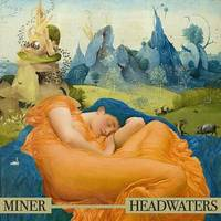 Miner - Headwaters EP