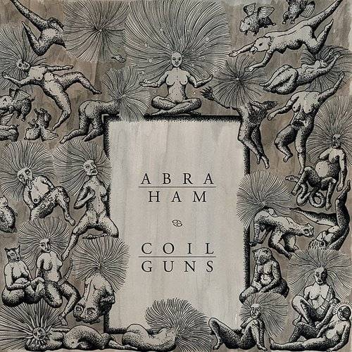 Abraham / Coil Guns (Uk)