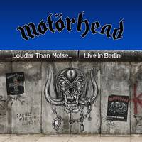 Motorhead - Louder Than Noise... Live In Berlin