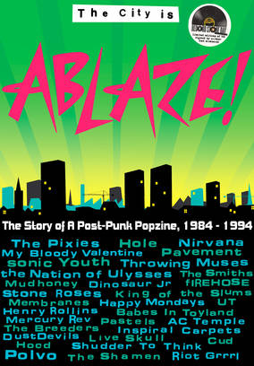 The City Is Ablaze! - the story of a post-punk popzine, 1984-1994