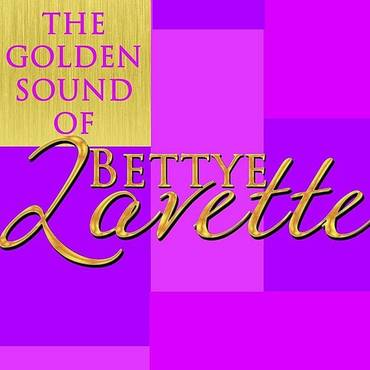 The Golden Sound Of Bettye Lavette