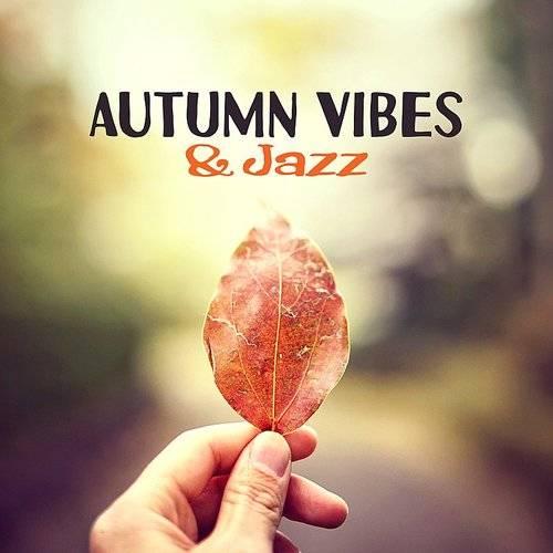 Coffee Shop Jazz - Autumn Vibes & Jazz - Melancholy Jazz