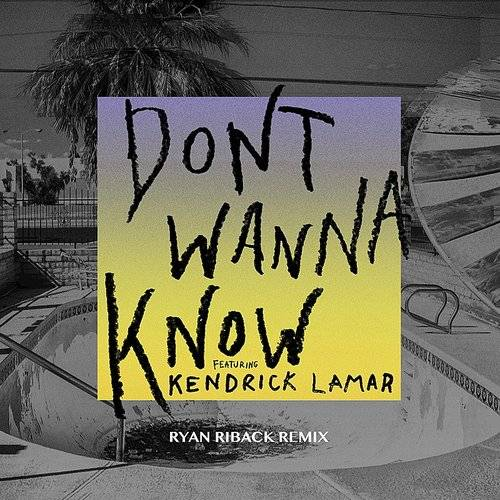 Don't Wanna Know (Ryan Riback Remix) - Single