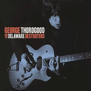 George Thorogood And The Delaware Destroyers [LP]
