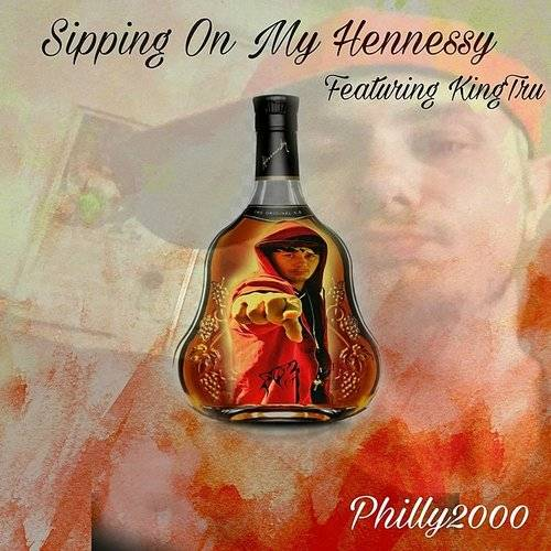 Sipping On My Hennessy (Featuring Kingtru)