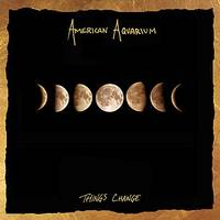 American Aquarium - Things Change [LP]