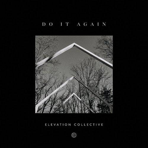 Elevation Collective - Do It Again (Feat  Travis Greene