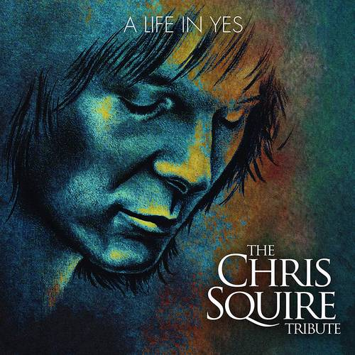 A Life In Yes: The Chris Squire Tribute [LP]