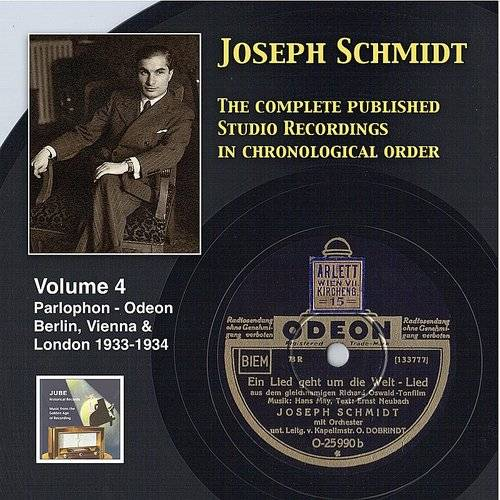 Joseph Schmidt: The Complete Recordings, Vol. 4 (Recorded 1933-1934) [Remastered 2014]