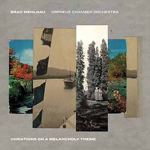 Brad Mehldau  & Orpheus Chamber Orchestra - Variations On A Melancholy Theme