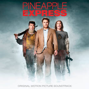 Pineapple Express (Original Movie Soundtrack)