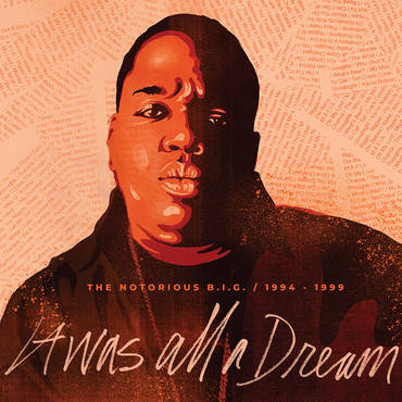 It Was All A Dream: The Notorious B.I.G. 1994-1999 [RSD Drops Sep 2020]