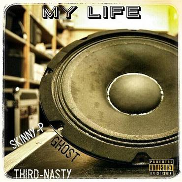 My Life (Feat. Skinny P & Third Nasty) - Single