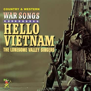 Hello Vietnam - Country And Western War Songs