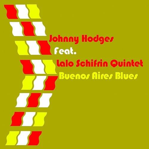 Johnny Hodges Feat. Lalo Schifrin Quintet Buenos Aires Blues