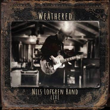Nils Lofgren Band: Weathered [2CD]