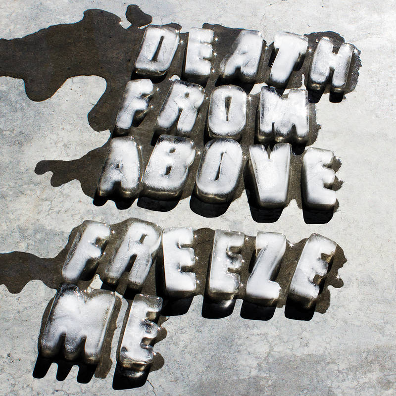 Death From Above 1979 Freeze Me Keep It Real Dumb
