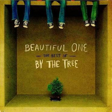 Beautiful One: The Best of By the Tree *