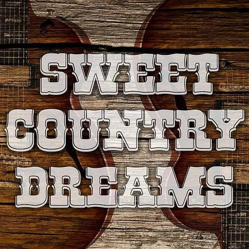Sweet Country Dreams