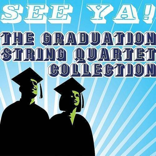 See Ya: The Graduation String Quartet Collection