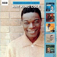 Nat King Cole - Timeless Classic Albums