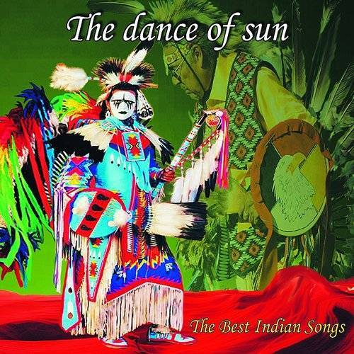 The Dance Of Sun (The Best Indian Songs)
