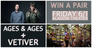 Ages & Ages + Vetiver at Aladdin Theater, 6/1!