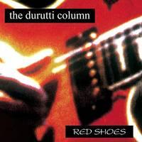 Durutti Column - Red Shoes [LP]