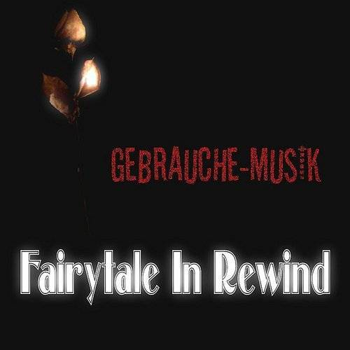 Fairytale In Rewind
